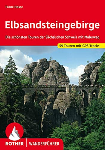 Elbsandsteingebirge: Die schönsten Touren der Sächsischen Schweiz mit Malerweg. 59 Touren mit GPS-Tracks (Rother Wanderführer)