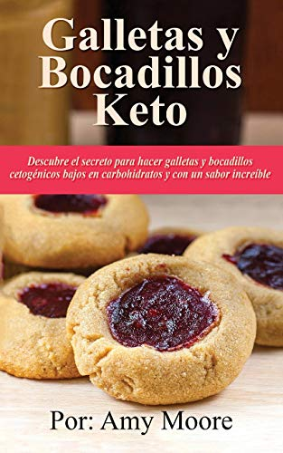Galletas y bocadillos keto: Descubre el secreto para hacer galletas y bocadillos cetogénicos bajos en carbohidratos y con un sabor increíble