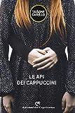 Le api dei Cappuccini (Lola Vol. 6) (Italian Edition)