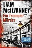Liam McIlvanney: Ein frommer Mörder