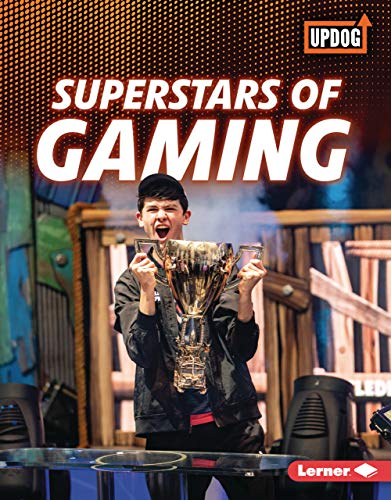Superstars of Gaming (The Best of Gaming (UpDog Books ™)) (English Edition)