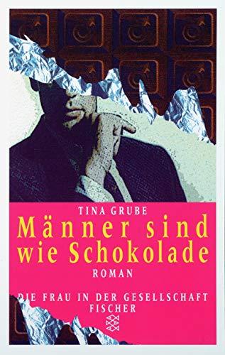 Bester der welt Männer sind wie Schokolade: Romane (Frauen in der Gesellschaft)