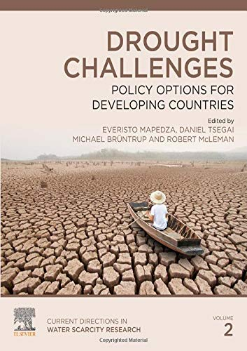 Drought Challenges: Policy Options for Developing Countries (Volume 2) (Current Directions in Water Scarcity Research (Volume 2), Band 2)