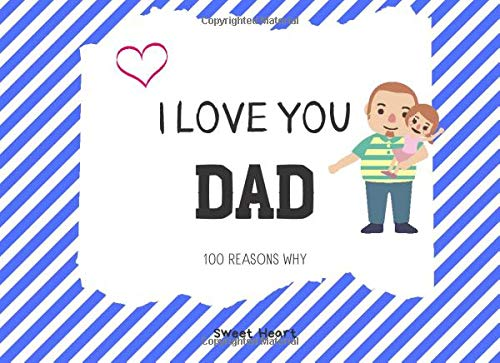 I Love You Dad 100 Reasons Why: Memory Journal For DAD|Love Book Fill In The Blank Gift Journal|What I Love About You|Valentines Gift For Her&Him|For ... A Unifique Gift For Christmas|104 PAGES