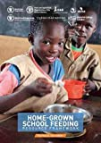 Home-grown School Feeding Resource Framework: Technical Document - Food and Agriculture Organization