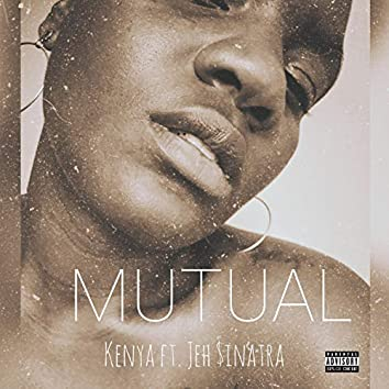 Mutual (feat. Jeh $inatra)