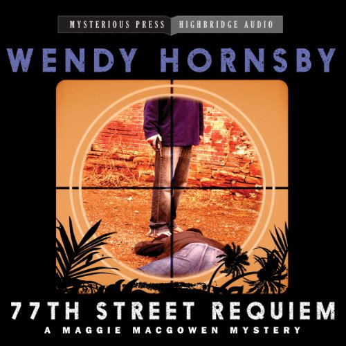 77th Street Requiem     A Maggie MacGowen Mystery (Mysterious Press - HighBridge Audio Classics)              De :                                                                                                                                 Wendy Hornsby                               Lu par :                                                                                                                                 Donna Postel                      Durée : 10 h et 29 min     Pas de notations     Global 0,0