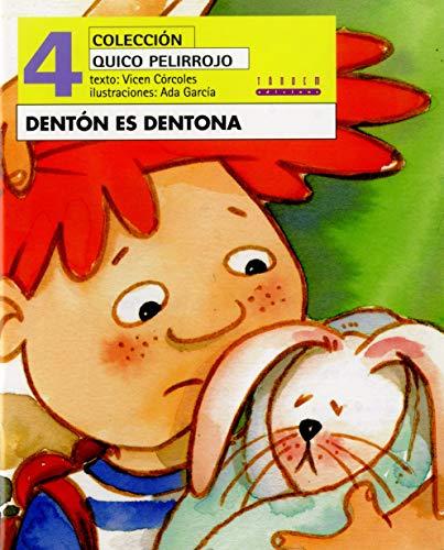 Dentón es Dentona: 4 (Quico pelirrojo)