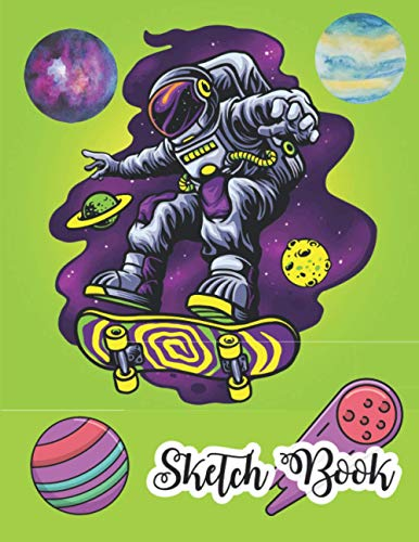 Sketch Book: Astronaut playing skateboard Large Space Notebook for Drawing,Doodling or Sketching:110 Pages,8.5
