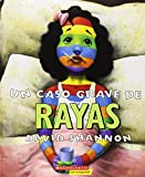 Un Caso Grave de Rayas (a Bad Case of Stripes): (spanish Language Edition of a Bad Case of Stripes)