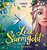 Lia Sturmgold-Teil 1: die Macht der Kristalle