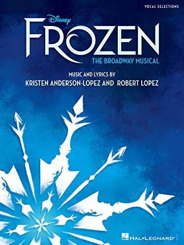 Disney's Frozen - The Broadway Musical Songbook: Piano/Vocal Selections (English Edition)