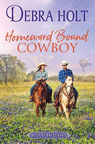 Homeward Bound, Cowboy (Blood Brothers Book 2) by [Debra Holt]