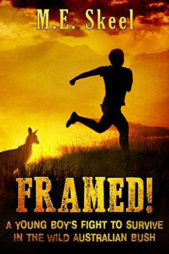 Book: Framed! - A Young Boy's Fight to Survive in the Wild Australian Bush by M.E. Skeel