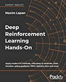 Deep Reinforcement Learning Hands-On: Apply modern RL methods, with deep Q-networks, value iteration, policy gradients, TRPO, AlphaGo Zero and more (English Edition) - Maxim Lapan