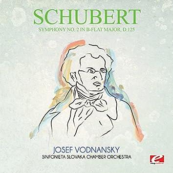 Schubert: Symphony No. 2 in B-Flat Major, D.125 (Digitally Remastered)