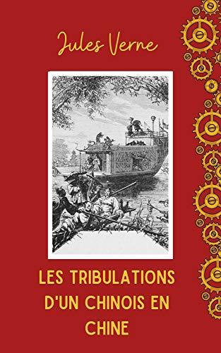 Les Tribulations d'un Chinois en Chine: Illustré et Annoté eBook: Verne,  Jules: Amazon.fr