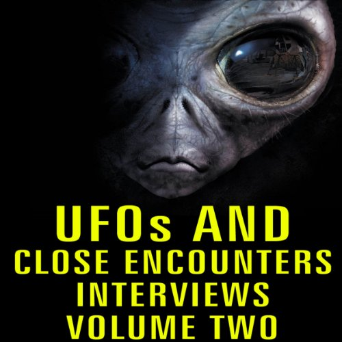 UFOs and Close Encounters Interviews, Volume 2 audiobook cover art