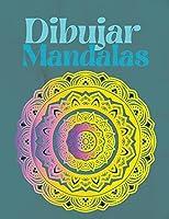 Dibujar Mandalas: Para principiantes, fácil de dibujar Mandalas - Pintar y colorear el diseño - Más de 100 páginas de dibujo de mandalas - Aliviar el estrés