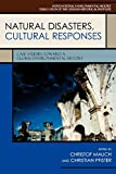 Natural Disasters, Cultural Responses: Case Studies toward a Global Environmental History: Case Studies toward a Global Environmental History