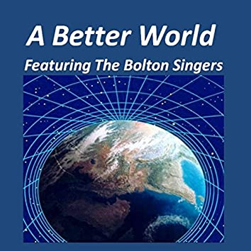 A Better World (feat. The Bolton Singers)