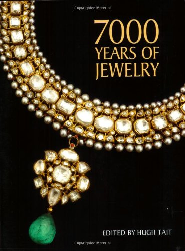 Compare Textbook Prices for 7000 Years of Jewelry Updated Edition ISBN 9781554073955 by Tait, Hugh