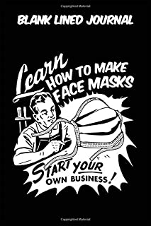 Blank Lined Journal - Learn How To Make Face Masks Start Your Own Business: Vintage Retro Face Mask themed old styled blac...