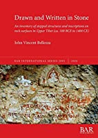 Drawn and Written in Stone: An inventory of stepped structures and inscriptions on rock surfaces in Upper Tibet (ca. 100 BCE to 1400 CE) (BAR International)
