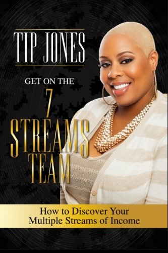 Get on the 7 Streams Team: How to Discover Your Multiple Streams of Income