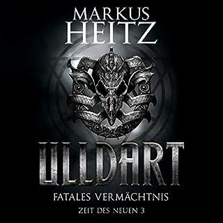 Fatales Vermächtnis     Ulldart. Zeit des Neuen 3              Autor:                                                                                                                                 Markus Heitz                               Sprecher:                                                                                                                                 Johannes Steck                      Spieldauer: 16 Std. und 27 Min.     354 Bewertungen     Gesamt 4,8