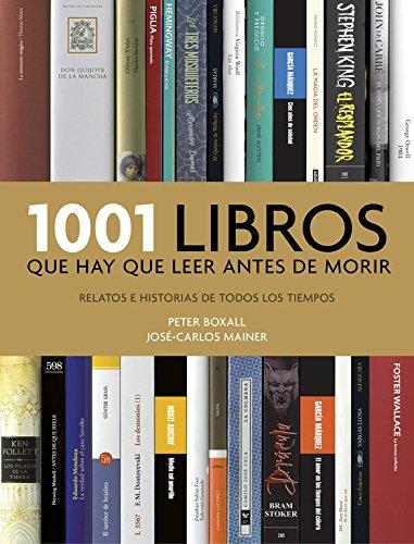 1001 libros hay leer antes morir: Relatos historias