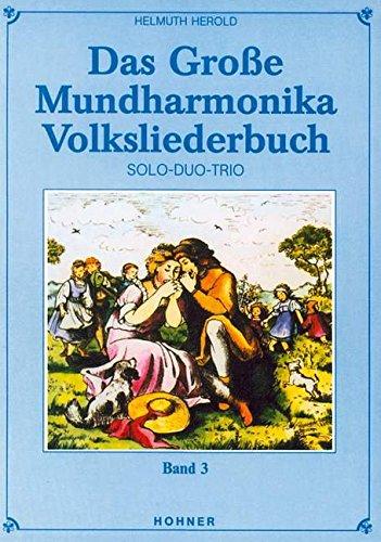Das Grosse Mundharmonika Volksliederbuch 3. Mundharmonika