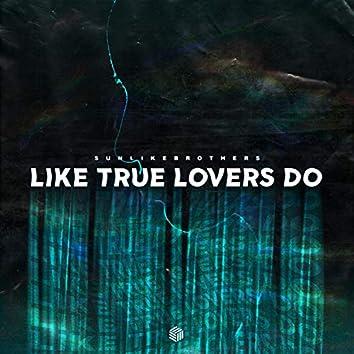 Like True Lovers Do
