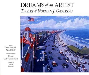 Hardcover Dreams of an Artist: The Art of Norman J. Gautreau Book