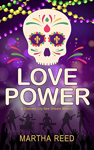 Love Power: A Crescent City New Orleans Mystery by [Martha Reed]