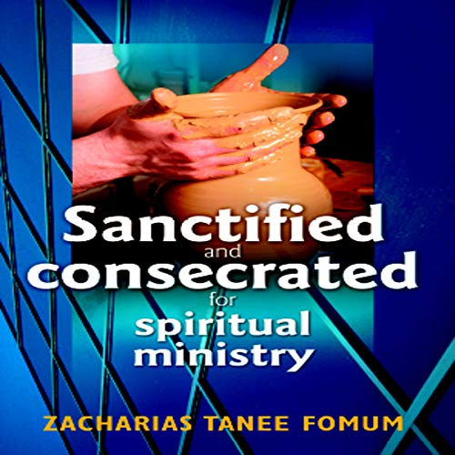 『Sanctified and Consecrated for Spiritual Ministry』のカバーアート