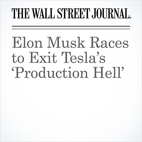 Elon Musk Races to Exit Tesla's 'Production Hell' audiobook cover art
