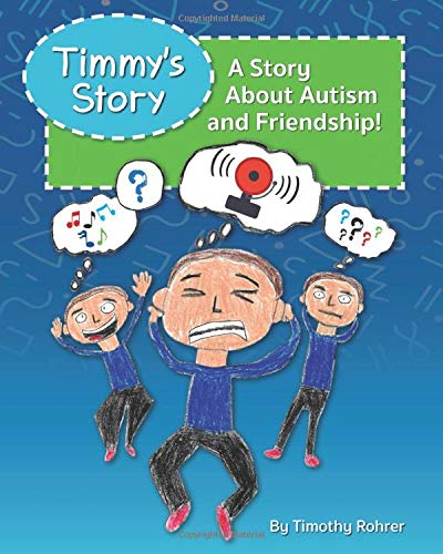 Compare Textbook Prices for TImmy's Story: A Story About Autism and Friendship  ISBN 9780578840703 by Rohrer, Timothy
