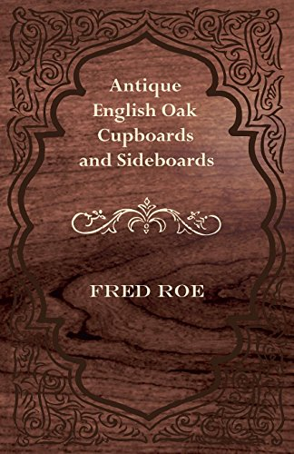 Antique English Oak Cupboards and Sideboards (English Edition)