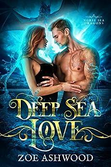 Deep Sea Love (Norse Sea Dragons Book 2) by [Zoe Ashwood]