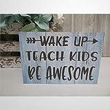 DONL9BAUER - Letrero de madera para profesor (Wake Up Teach Kids Be Awesome, profesor presente, cita para maestro, aula para colgar en la pared, regalo de agradecimiento al profesor