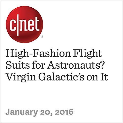 High-Fashion Flight Suits for Astronauts? Virgin Galactic's on It audiobook cover art