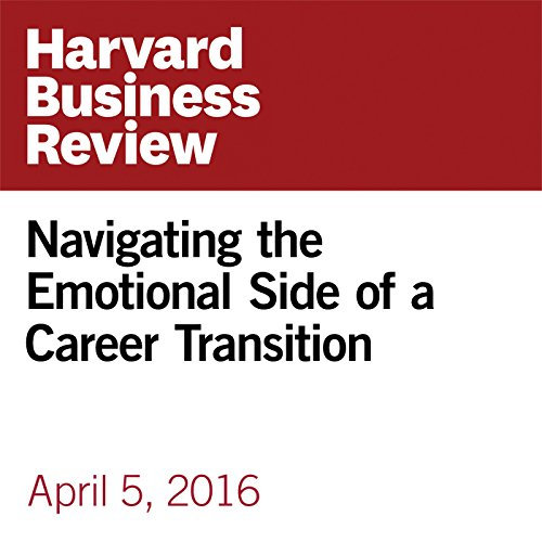 Navigating the Emotional Side of a Career Transition copertina