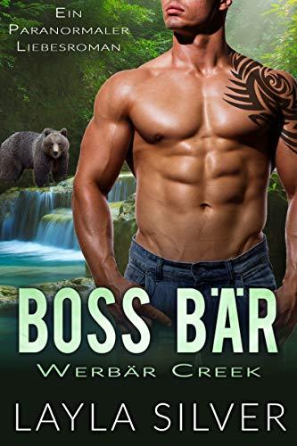 Boss Bär: Ein paranormaler Liebesroman (Werbär Creek 2)