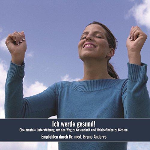 Ich werde gesund! Eine mentale Unterstützung, um den Weg zu Gesundheit und Wohlbefinden zu fördern Titelbild