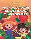 Viaja al corazón de las frutas y las verduras