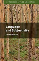 Language and Subjectivity (Key Topics in Applied Linguistics)