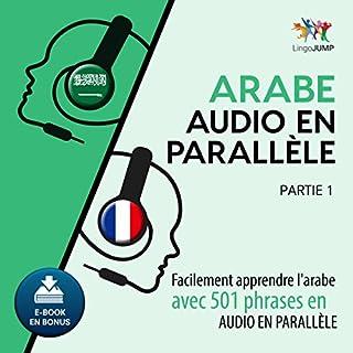 Couverture de Arabe audio en parallèle - Facilement apprendre l'arabe avec 501 phrases en audio en parallèle - Partie 1