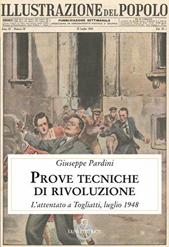 Prove tecniche di rivoluzione. L'attentato a Togliatti, luglio 1948