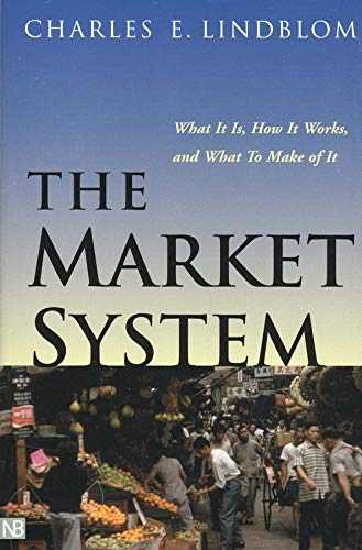 The Market System: What It Is, How It Works, and What to...